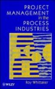 Project Management in the Process Industries