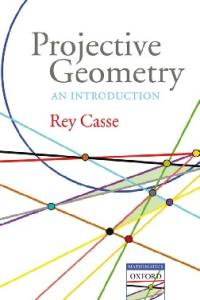 Projective Geometry: An Introduction (Oxford Handbooks)