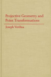 Projective Geometry and Point Tranformations