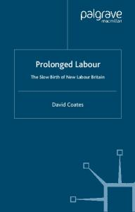 Prolonged Labour: The Slow Birth of New Labour in Britain