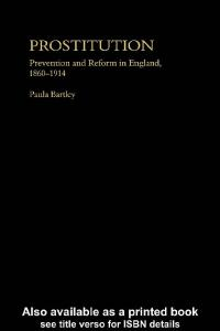 Prostitution: Prevention and Reform in England, 1860-1914