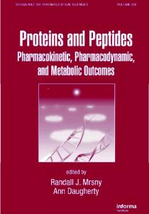 Proteins and Peptides: Pharmacokinetic, Pharmacodynamic, and Metabolic Outcomes (Drugs and the Pharmaceutical Sciences)