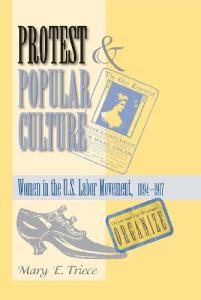 Protest and Popular Culture: Women in the American Labor Movement