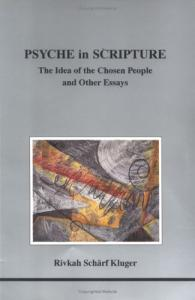Psyche in scripture: the idea of the chosen people and other essays