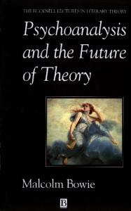 Psychoanalysis and the Future of Theory (Bucknell Lectures in Literary Theory)