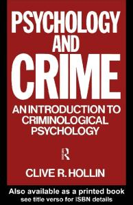 Psychology and Crime: An Introduction to Criminological Psychology