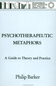 Psychotherapeutic Metaphors: Theory and Practice