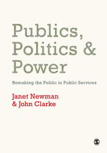 Publics, Politics and Power: Remaking the Public in Public Services