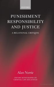 Punishment, Responsibility, and Justice: A Relational Critique (Oxford Monographs on Criminal Law and Justice)