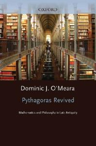 Pythagoras Revived: Mathematics and Philosophy in Late Antiquity (Clarendon Paperbacks)