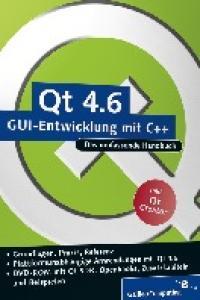 Qt 4.6 - GUI-Entwicklung mit C++: Das umfassende Handbuch
