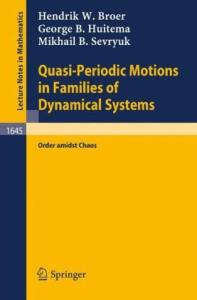 Quasi-Periodic Motions in Families of Dynamical Systems: Order amidst Chaos