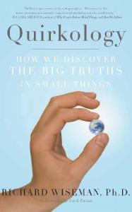 Quirkology: How We Discover the Big Truths in Small Things