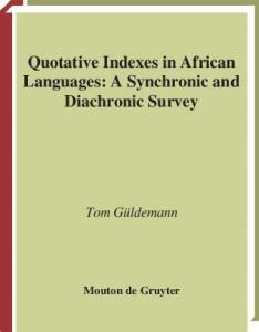 Quotative Indexes in African Languages. A Synchronic and Diachronic Survey (Empirical Approaches to Language Topology)