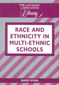 Race and Ethnicity in Multiethnic Schools: A Critical Case Study (Language and Education Library)