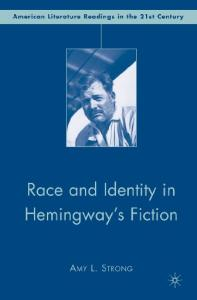 Race and Identity in Hemingway's Fiction (American Literature Readings in the Twenty-First Century)