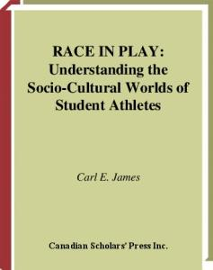 Race in Play: Understanding the Socio-Cultural Worlds of Student Athletes