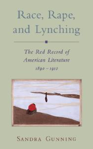 Race, Rape, and Lynching: The Red Record of American Literature, 1890-1912 (Race and American Culture)