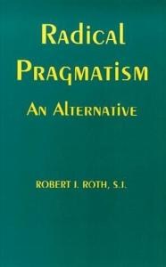Radical pragmatism: an alternative
