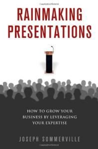 Rainmaking Presentations: How to Grow Your Business by Leveraging Your Expertise (0)