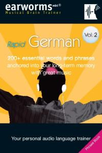Rapid German: 200+ Essential Words and Phrases Anchored into Your Long-term Memory With Great Music, Vol 2