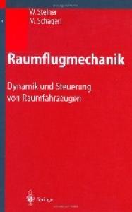 Raumflugmechanik: Dynamik und Steuerung von Raumfahrzeugen (German Edition)