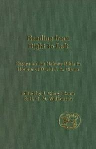 Reading from Right to Left: Essays on the Hebrew Bible in honour of David J. A. Clines (JSOT Supplement)