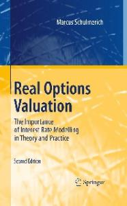 Real Options Valuation: The Importance of Interest Rate Modelling in Theory and Practice - 2nd edition