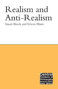 Realism and Anti-Realism (Central Problems of Philosophy)