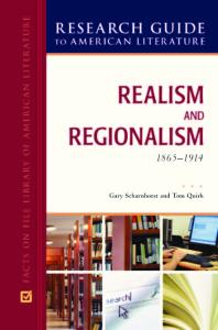 Realism and Regionalism, 1865-1914 (Research Guide to American Literature)