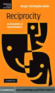 Reciprocity: An Economics of Social Relations
