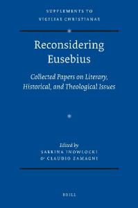 Reconsidering Eusebius: Collected Papers on Literary, Historical, and Theological Issues (Vigiliae Christianae, Supplements)