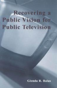 Recovering a Public Vision for Public Television (Critical Media Studies)