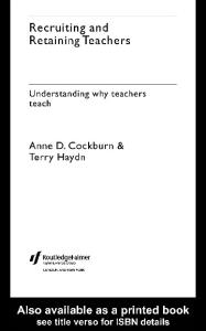 Recruiting and Retaining Teachers: Understanding Why Teachers Teach