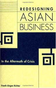 Redesigning Asian Business: In the Aftermath of Crisis