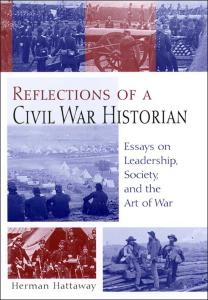 Reflections of a Civil War Historian: Essays on Leadership, Society, and the Art of War