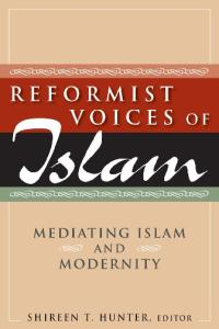 Reformist Voices of Islam: Mediating Islam and Modernity