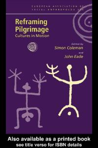 Reframing Pilgrimage: Cultures in Motion (European Association of Social Anthropologists)