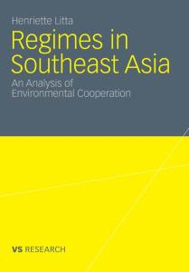 Regimes in Southeast Asia: An Analysis of Environmental Cooperation (VS Research)