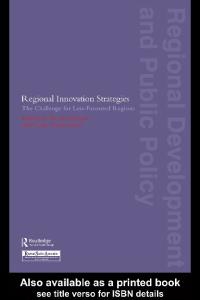 Regional Innovation Strategies: The Challenge for Less-Favoured Regions (Regional Development and Public Policy Series)