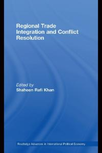 Regional Trade Integration and Conflict Resolution: Southern Perspectives (Routledge Advances in International Political Economy)