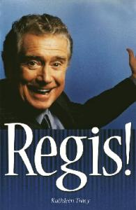 Regis! The Unauthorized Biography
