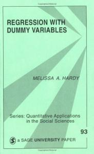 Regression with Dummy Variables (Quantitative Applications in the Social Sciences)