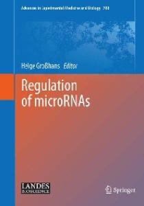Regulation of microRNAs (Advances in Experimental Medicine and Biology 700)