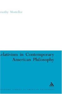 Relativism in Contemporary American Philosophy: MacIntyre, Putnam, and Rorty