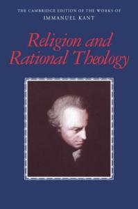 Religion and Rational Theology (The Cambridge Edition of the Works of Immanuel Kant in Translation)