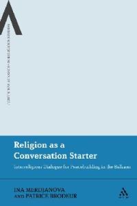 Religion as a conversation starter: interreligious dialogue for peacebuilding in the Balkans