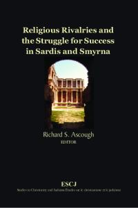Religious Rivalries and the Struggle for Success in Sardis and Smyrna (Studies in Christianity and Judaism)