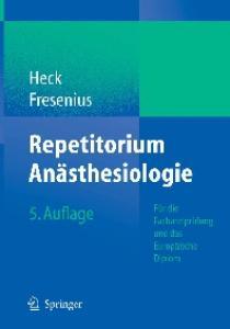 Repetitorium Anästhesiologie: Für die Facharztprüfung und das Europäische Diplom