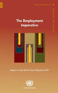 Report on the World Social Situation 2007: The Employment Imperative